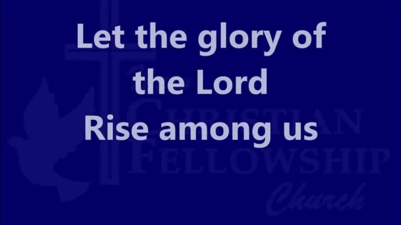 let the glory of the lord